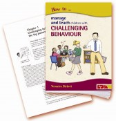 HOW TO MANAGE AND TEACH CHILDREN WITH CHALLENGING BEHAVIOR